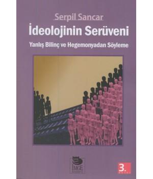 İdeolojinin Serüveni -Yanlış Bilinç ve Hegemonyadan Söyleme-
