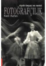 Siyah-Beyaz ve Renkli Fotoğrafçılık