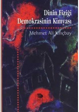 Dinin Fiziği Demokrasinin Kimyası