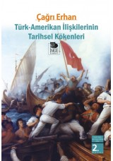 Türk-Amerikan İlişkilerinin Tarihsel Kökenleri