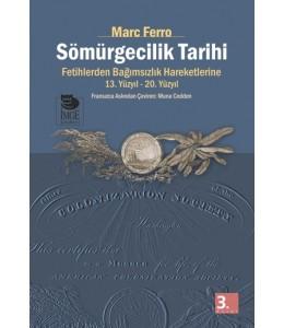 Sömürgecilik Tarihi -Fetihlerden Bağımsızlık Hareketlerine 13. Yüzyıl-20. Yüzyıl