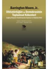 Diktatörlüğün ve Demokrasinin Toplumsal Kökenleri - Çağdaş Dünyanın Yaratılmasında Soylunun ve Köylünün Rolü