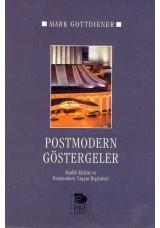 Postmodern Göstergeler- Maddi Kültür ve Postmodern Yaşam Biçimleri
