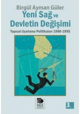 Yeni Sağ ve Devletin Değişimi -Yapısal Uyarlama Politikaları 1980-1995-