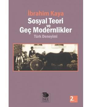 Sosyal Teori ve Geç Modernlikler -Türk Deneyimi-