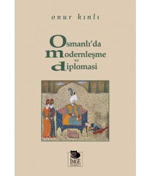 Osmanlı'da Modernleşme ve Diplomasi