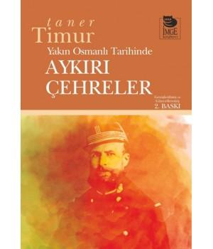 Yakın Osmanlı Tarihinde Aykırı Çehreler