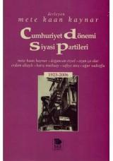 Cumhuriyet Dönemi Siyasi Partileri 1923-2006