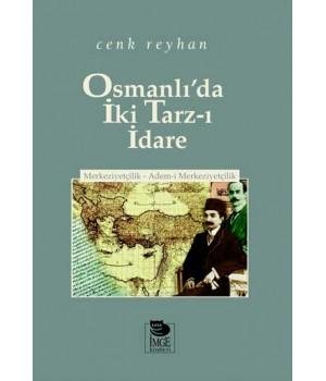 Osmanlı'da İki Tarz-ı İdare -Merkeziyetçilik-Adem-i Merkeziyetçilik-
