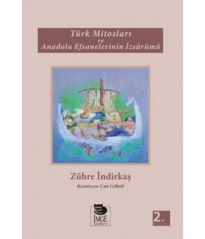 Türk Mitosları ve Anadolu Efsanelerinin İzsürümü