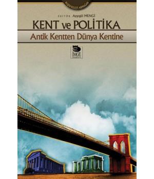 Kent ve Politika -Antik Kentten Dünya Kentine-