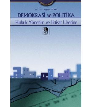 Demokrasi ve Politika -Hukuk Yönetim ve İktisat Üzerine-