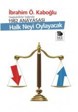 Değişiklikler Işığında 1982 Anayasası - Halk Neyi Oylayacak