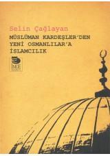 Müslüman Kardeşler'den Yeni Osmanlılar'a İslamcılık