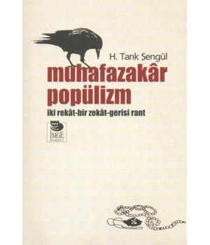 Muhafazakâr Popülizm -İki Rekât-Bir Zekât-Gerisi Rant-