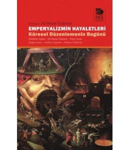 Emperyalizmin Hayaletleri -Küresel Düzenlemenin Bugünü-