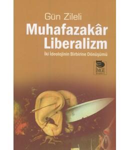 Muhafazakâr Liberalizm - İki İdeolojinin Birbirine Dönüşümü