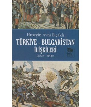 Türkiye - Bulgaristan İlişkileri (1878-2008)
