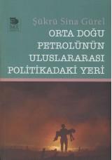 Orta Doğu Petrolünün Uluslararası Politikadaki Yeri