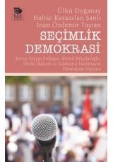 Seçimlik Demokrasi - Recep Tayyip Erdoğan, Kemal Kılıçdaroğlu, Devlet Bahçeli ve Selahattin Demirtaş'ın Demokrasi Söylemi