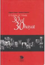 12 Eylülün 30. Yılında 30 Yıl 30 Hayat