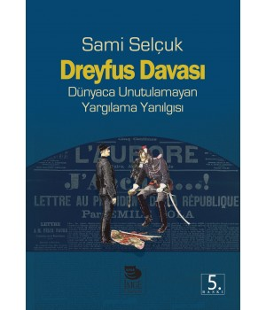Dreyfus Davası - Dünyaca Unutulamayan Yargılama Yanılgısı