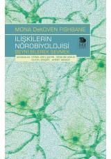 İlişkilerin Nörobiyolojisi; Beyni Bilerek Sevmek
