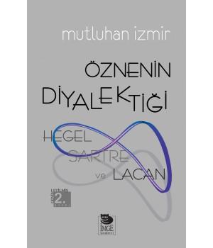 Öznenin Diyalektiği: Hegel, Sartre ve Lacan