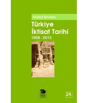 Türkiye İktisat Tarihi 1908-2015