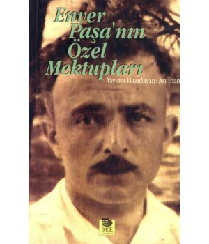 Enver Paşa'nın Özel Mektupları