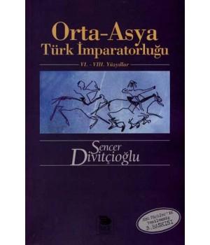 Orta-Asya Türk İmparatorluğu -VI.-VIII. Yüzyıllar-