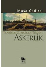 Tanzimat Sürecinde Türkiye-Askerlik