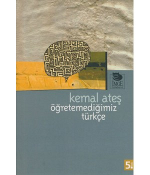 Öğretemediğimiz Türkçe
