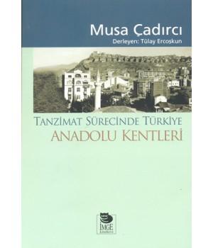 Tanzimat Sürecinde Türkiye -Anadolu Kentleri-