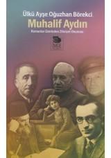 Muhalif Aydın-Romanlar Üzerinden Zihniyet Okuması