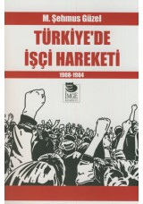 Türkiye'de İşçi Hareketi 1908-1984