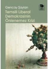 Temsili Liberal Demokrasinin Önlenemez Krizi